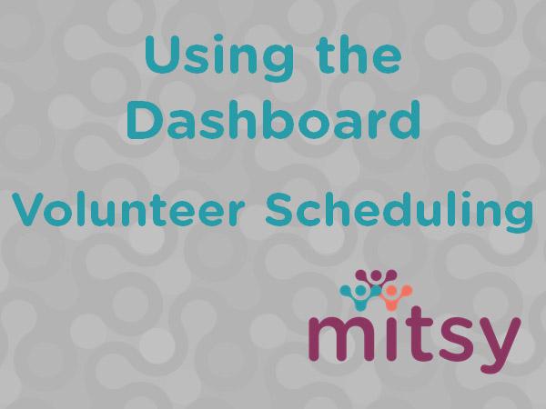 mitsy dashboard Volunteer Scheduling